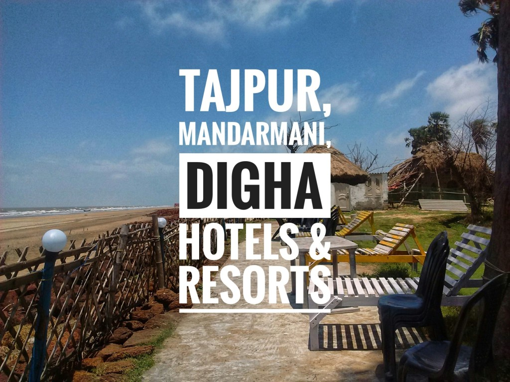 Digha, Mandarmani, Tajpur Hotels and Resorts